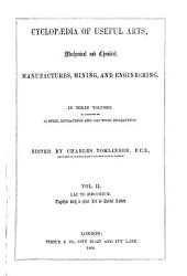 Cyclopaedia of Useful Arts, Mechanical and Chemical, Manufactures, Mining and Engineering: In Three Volumes, Illustrated by 63 Steel Engravings and 3063 Wood Engravings, Volume 2