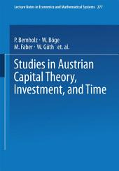 Studies in Austrian Capital Theory, Investment, and Time