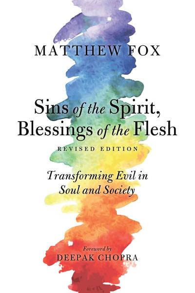 Download Sins of the Spirit  Blessings of the Flesh  Revised Edition Book
