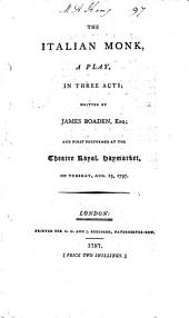 The Italian monk, a play, [based on A. Radcliffe's 'The Italian'.].