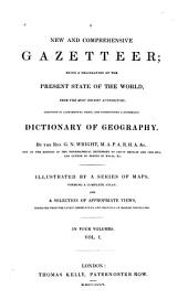 A New and Comprehensive Gazetteer: Volume 1