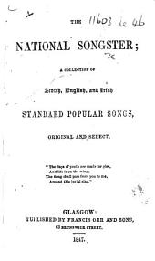 The National Songster; a Collection of Scotch, English, and Irish Standard Popular Songs, Original and Select