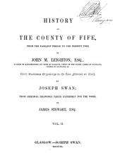 History of the County of Fife: From the Earliest Period to the Present Time, Volume 2