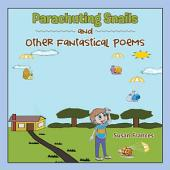 Parachuting Snails and Other Fantastical Poems
