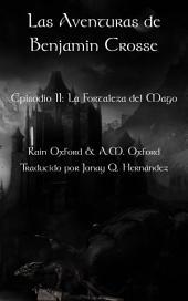 Las aventuras de Benjamin Crosse; Segunda Parte: La fortaleza del mago