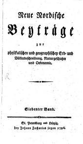 Neue nordische Beyträge zur physikalischen und geographischen Erd- und Völkerbeschreibung, Naturgeschichte und Oekonomie ...