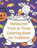 Halloween Trick Or Treat Coloring Book for Toddlers