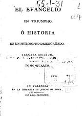 El Evangelio en triumpho ó Historia de un philosopho desengañado: Tomo quarto
