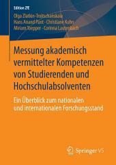 Messung akademisch vermittelter Kompetenzen von Studierenden und Hochschulabsolventen: Ein Überblick zum nationalen und internationalen Forschungsstand