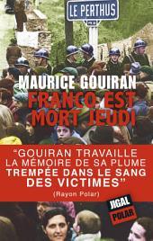 Franco est mort jeudi: Un thriller captivant