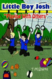 Little Boy Josh - Book 3: Playing With Others
