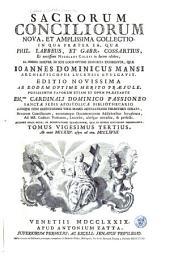 Sacrorum conciliorum nova et amplissima collectio, cujus Johannes Dominicus Mansi et post ipsius mortem Florentius et Venetianus editores ab anno 1758 ad annum 1798 priores triginta unum tomos ediderunt, nunc autem continuatat et absoluta: Volume 20
