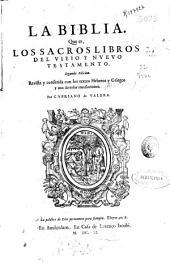 La Biblia: que es los sacros libros del vieio y nueuo Testamento