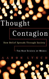 Thought Contagion: How Belief Spreads Through Society