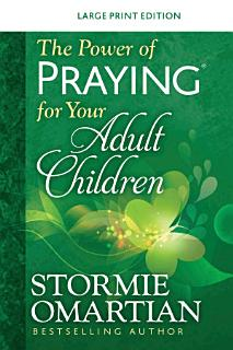 The Power of Praying   for your Adult Children Large Print Book