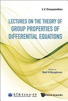 Lectures on the Theory of Group Properties of Differential Equations PDF