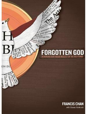 Forgotten God  Reversing Our Tragic Neglect of the Holy Spirit PDF