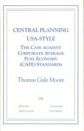 Central Planning USA-Style: The Case Against Corporate Average Fuel Economy (CAFE) Standards
