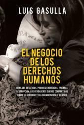 El negocio de los derechos humanos: Humildes estafados, progres engañados, trampas y corrupción: Los verdaderos sueñ