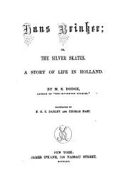 Hans Brinker, Or, The Silver Skates: A Story of Life in Holland