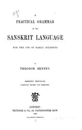 A practical grammar of the Sanskrit language: for the use of early students