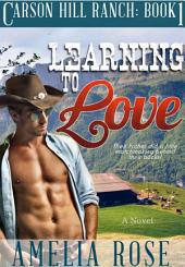 Learning To Love: Contemporary Cowboy Romance