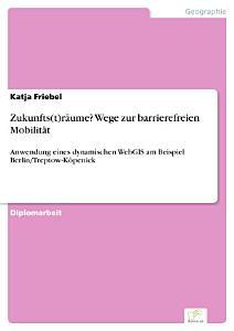 Zukunfts t r  ume  Wege zur barrierefreien Mobilit  t PDF