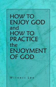 How to Enjoy God and How to Practice the Enjoyment of God Book