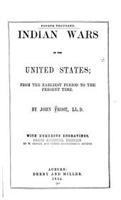 Indian Wars of the United States: From the Earliest Period to the Present Time