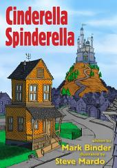 Cinderella Spinderella: an urban fairy tale, where you can pick your Cinderella