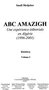 ABC Amazigh: Une expérience éditoriale en Algérie (1996-2001) - Réédition -, Volume1