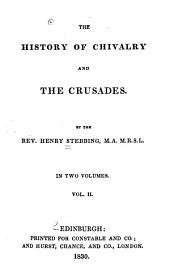 The History of Chivalry and the Crusades: Volume 2