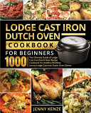 Lodge Cast Iron Dutch Oven Cookbook for Beginners 1000 PDF