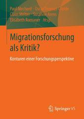 Migrationsforschung als Kritik?: Konturen einer Forschungsperspektive
