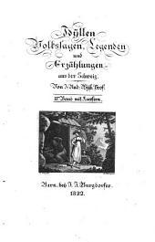 Idyllen, Volkssagen, Legenden und Erzählungen aus der Schweiz: Neue Idyllen, Volkssagen, Legenden und Erzählungen aus der Schweiz, Band 2