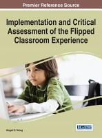 Implementation and Critical Assessment of the Flipped Classroom Experience PDF