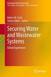 Securing Water and Wastewater Systems: Global Experiences
