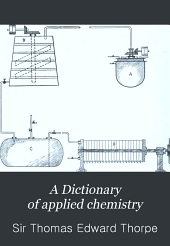 A Dictionary of applied chemistry: Volume 4