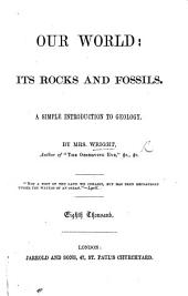 Our World: Its Rocks and Fossils : a Simple Introduction to Geology