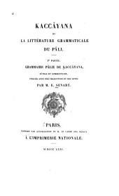 Kaccâyana et la littérature grammaticale du pâli. Ire partie: Grammaire pâlie de Kaccâyana, sûtras et commentaire