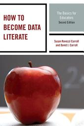 How to Become Data Literate: The Basics for Educators, Edition 2