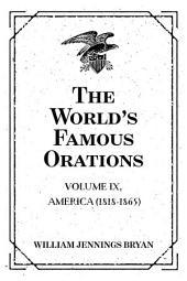 The World's Famous Orations: Volume IX, America (1818-1865)