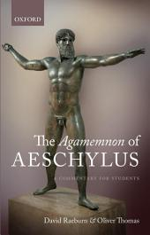 The Agamemnon of Aeschylus: A Commentary for Students