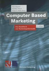Computer Based Marketing: Das Handbuch zur Marketinginformatik, Ausgabe 2