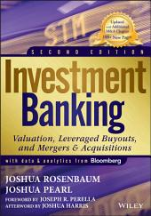 Investment Banking: Valuation, Leveraged Buyouts, and Mergers and Acquisitions, Edition 2
