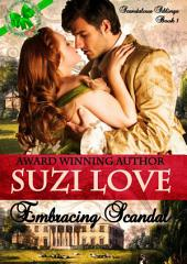 Embracing Scandal: Scandalous Siblings Series Book 1