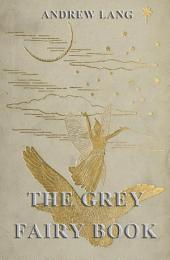 The Grey Fairy Book (Illustrated & Annotated Edition)