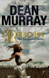 Reborn (The Awakening Volume 1)