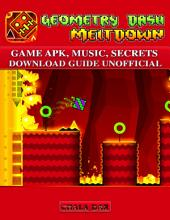 Geometry Dash Meltdown Game Apk, Music, Secrets, Download Guide Unofficial