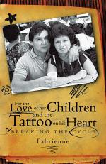 For the Love of Her Children and the Tattoo on His Heart